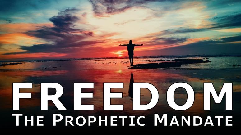 Freedom - The Prophetic Mandate.001