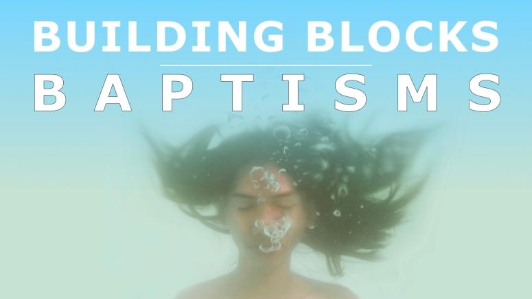 Building Blocks 4 - Baptisms title.001
